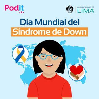 Especial Marzo | Día Mundial del Síndrome de Down