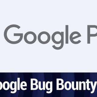 Google Expands Bug Bounty Program | TWiT Bits