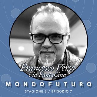 S03E07 - Francesco Verso e la FantaCina