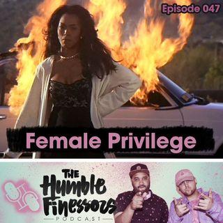 047 - Female Privilege