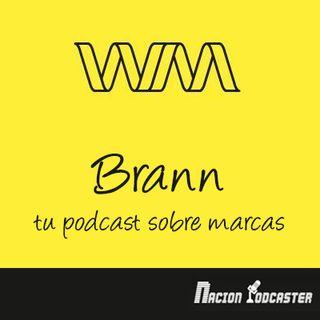 Nacion Podcaster 115 Brann el podcast sobre marcas