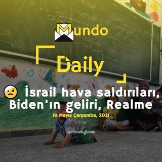 🤕 İsrail hava saldırıları, Biden'ın geliri, Realme