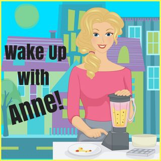 Wake up with Anne