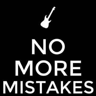 No More Mistakes