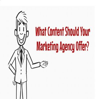 What Content Should Your Marketing Agency Offer?