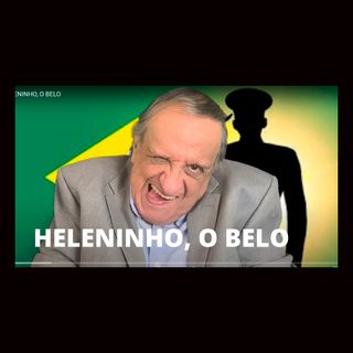 Heleninho, O Belo