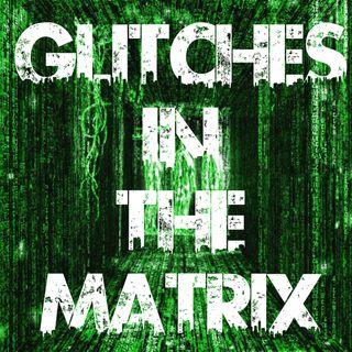 Glitches In The Matrix