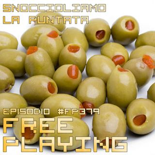 Free Playing #FP379: SNOCCIOLIAMO LA PUNTATA