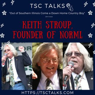 "TSC Talks! ""Out of Southern Illinois, Come a Down Home Country Boy,"" with Keith Stroup, Founder of NORML"