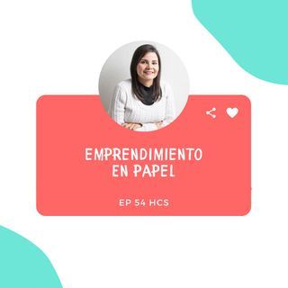 EP54 * Emprender en papel con Chokopaper