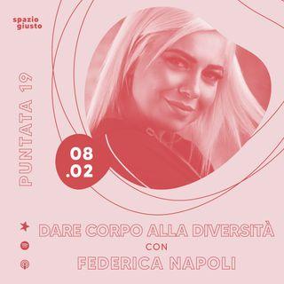 Puntata 19 - Dare corpo alla diversità: una storia di rinascita e resilienza con Federica Napoli