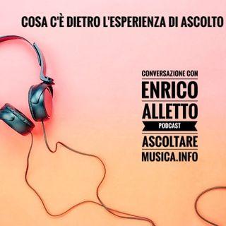 Conversazione con Enrico Alletto: dietro l'esperienza dell'Ascoltare musica - Propaganda s4e27