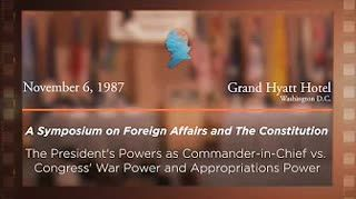 Panel I: The President's Powers as Commander-in-Chief vs. Congress's War Power and Appropriations Power [Archive Collection]