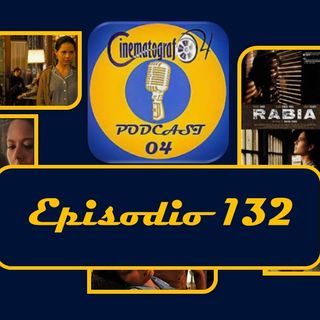 Episodio 132 - Rabia