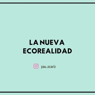 #5 La Nueva EcoRealidad