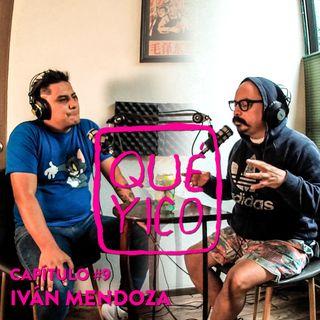 Ivan Mendoza Qué Yico #QY3