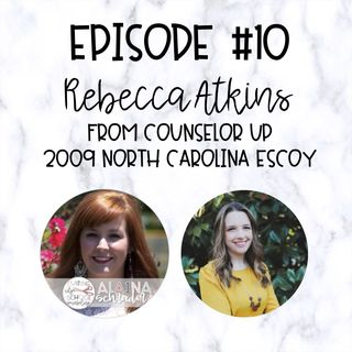 S1E10 [010] Rebecca Atkins from Counselor Up