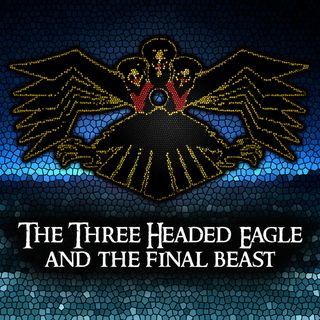 Three Headed Eagle and The Final Beast in 2nd Esdras