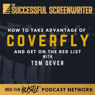 Ep18 - How to Take Advantage of Coverfly and Get On The Red List with Tom Dever
