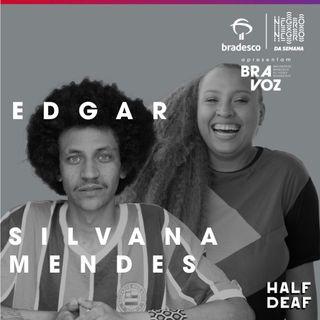 NEGRO DA SEMANA - Bradesco BRAVOZ #05 - Edgar e Silvana Mendes