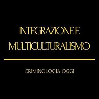 """""""Integrazione e Multiculturalismo: la soluzione al terrorismo""""."""