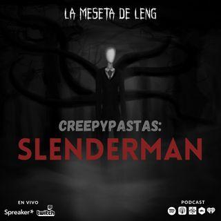 Ep. 50 - Creepypastas: Slenderman