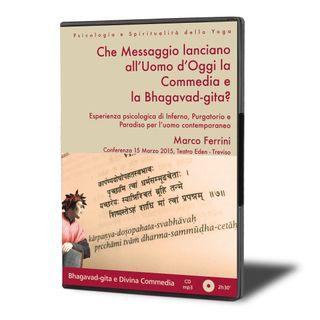 Che Messaggio lanciano all'Uomo d'Oggi la Commedia e la Bhagavad gita?