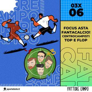Focus Asta Fantacalcio! Top e Flop Centrocampisti [03x06]