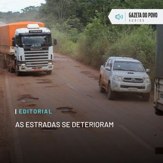 Editorial: As estradas se deterioram