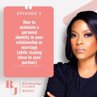 2. How to maintain a personal identity in your Relationship Or Marriage (while staying close to your partner.)
