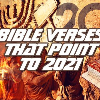 NTEB RADIO BIBLE STUDY: Bible Verses Starting With 20 And 21 Have An Unusual Connection To End Times Bible Prophecy Warrants Closer Look