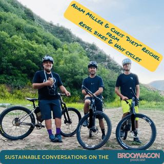Sustainable Conversations on the BroomWagon 🚌 Episode 1:  Adam & Chris from Revel Bikes & Why Cycles