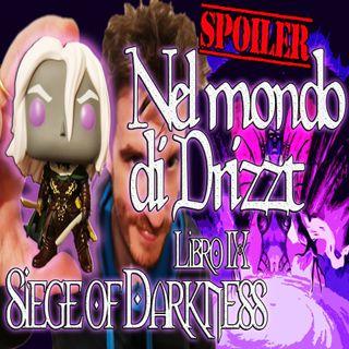 Nel mondo di Drizzt - Riassunto 9° libro della saga - Siege of Darkness - Intero