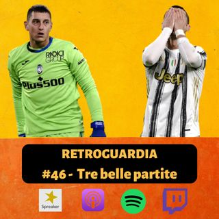 #46 - Tre belle partite