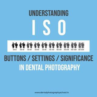 ISO setting, it's buttons, significance in photography & documentation