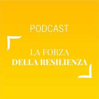 #462 - La forza della resilienza | Buongiorno Felicità!
