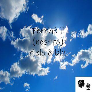 Perché il (nostro) cielo è blu?