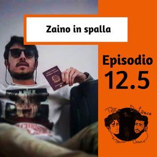 """Episodio 12.5 """"Zaino in spalla"""" (Parte 2)"""