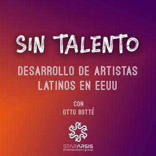 Episodio 28. Desarrollo de artistas latinos en EEUU con Otto Botté