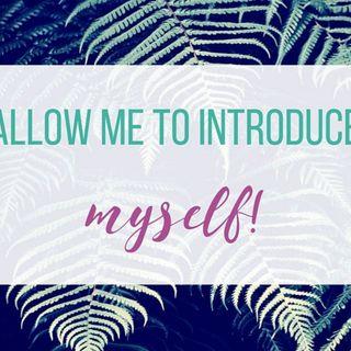 Allow Me To Introduce Myself