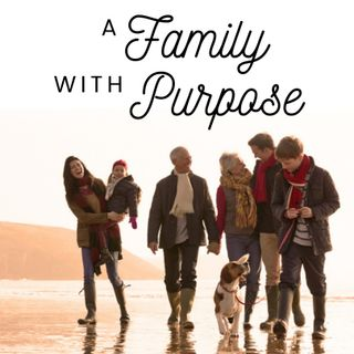 A Family with a Purpose