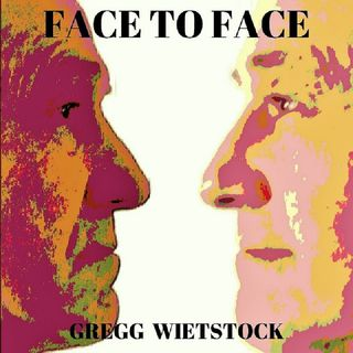 Face To Face - Gregg Wietstock