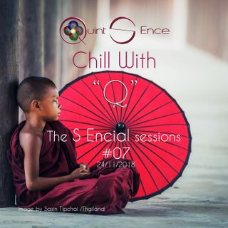 Chill with Q - The S Encial Sessions #07 - 24.11.2018