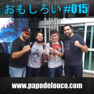 Omoshiroi #015 – Papo de Louco na Up!ABC
