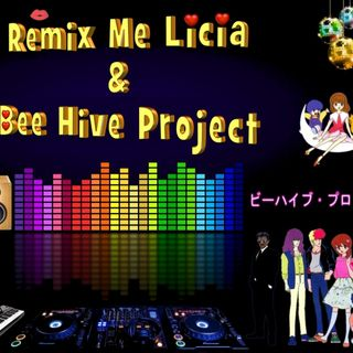 REMIX ME LICIA & BEE HIVE PROJECT 2013