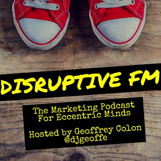 Disruptive FM: Episode 35 Why #RIPTwitter Is Shortsighted