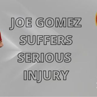 JOE GOMEZ OUT FOR THE SEASON? | LFC Update