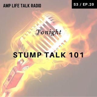 S3 / Ep. 20 - Stump Talk 101