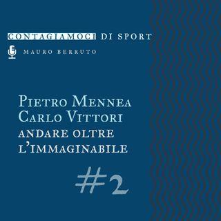 Andare oltre l'immaginabile. Pietro Mennea e Carlo Vittori