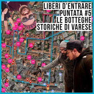 LdE - S01E05 - Le BOTTEGHE STORICHE di Varese in tandem con Marcello Tarantino